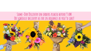 Same-Day delivery on orders placed before 9 AM. Or schedule delivery as far in advance as you'd like!