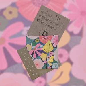 A flowery greeting card and a $5 donation card to WIRES Australia